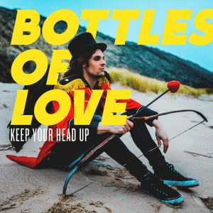 Keep Your Head Up Bottles Of Love